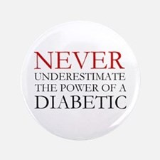 "Never Underestimate... Diabetic 3.5"" Button"