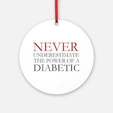 Never Underestimate... Diabetic Ornament (Round)
