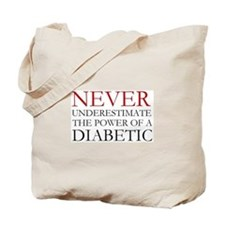 Never Underestimate... Diabetic Tote Bag