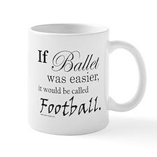 """If Ballet Was"" Small Mug"