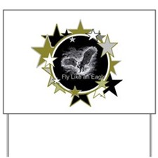 Fly Like an Eagle with Stars Yard Sign