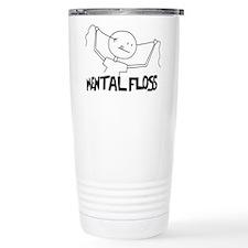 "Mental Floss For ""That"" kind Travel Mug"