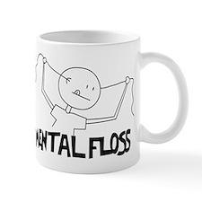 """Mental Floss For """"That"""" kind Mug"""