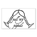"""Pull My Pigtails"" Rectangle Sticker"
