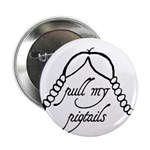 """Pull My Pigtails"" 2.25"" Button (10 pack)"