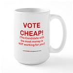 VOTE CHEAP! Large Mug