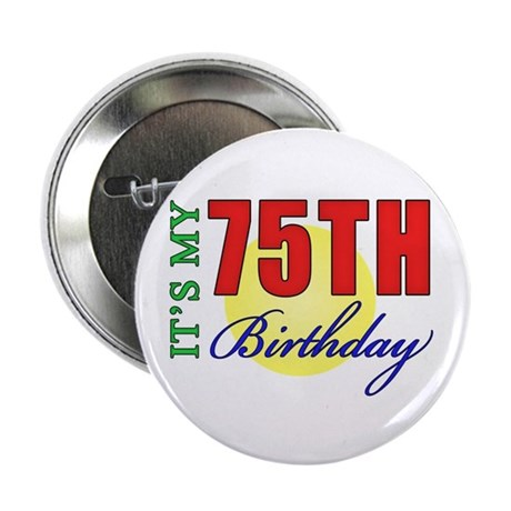 """75th Birthday Party 2.25"""" Button"""