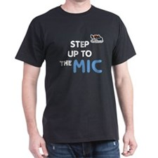 Step Up to The MIC - Black T-Shirt