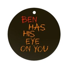 Ben Had His Eye on You Ornament (Round)