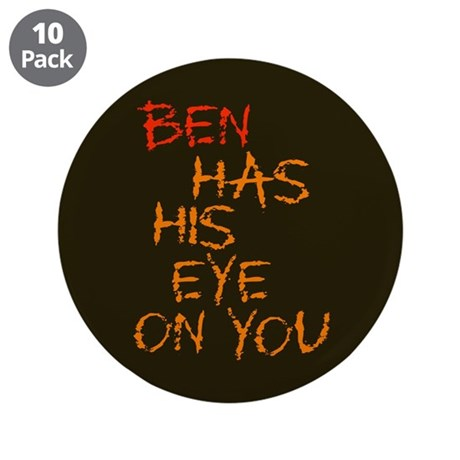 """Ben Had His Eye on You 3.5"""" Button (10 pack)"""