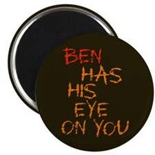 Ben Had His Eye on You Magnet