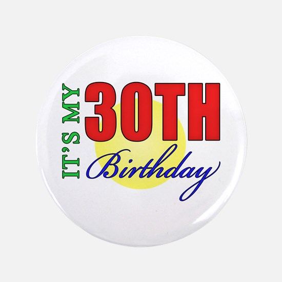 """30th Birthday Party 3.5"""" Button"""