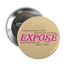 """Gues Star Exposé 2.25"""" Button"""