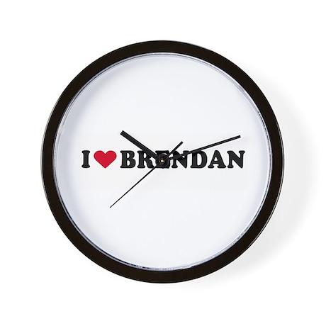 I LOVE BRENDAN ~ Wall Clock