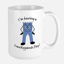 I'm Having a Crankypants Day Large Mug