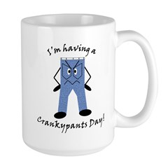 I'm Having a Crankypants Day Large Mug