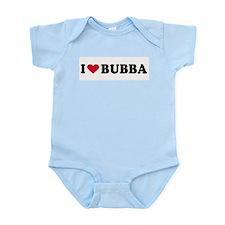 I LOVE BUBBA ~  Infant Creeper