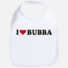 I LOVE BUBBA ~  Bib