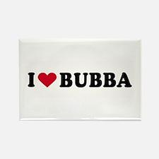 I LOVE BUBBA ~ Rectangle Magnet