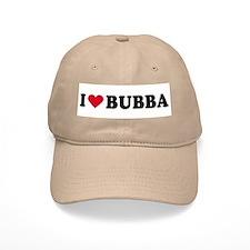 I LOVE BUBBA ~ Baseball Cap