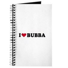 I LOVE BUBBA ~ Journal