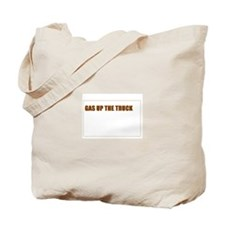 SCOTT BROWN - GAS UP THE TRUCK Tote Bag