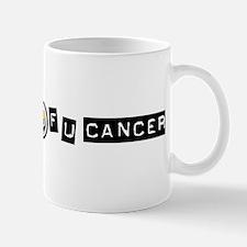 F U Cancer Mug