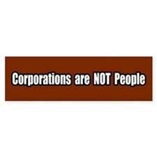 Corporations are not people Bumper Bumper Sticker