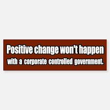 End Corporate Controlled Government Bumper Bumper Bumper Sticker