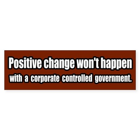 End Corporate Controlled Government Bumper Sticker