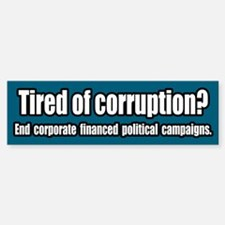 End Corporate Financed Politics Bumper Bumper Bumper Sticker