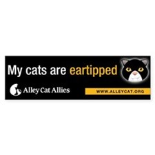 """My cats are eartipped"" Bumper Sticker"