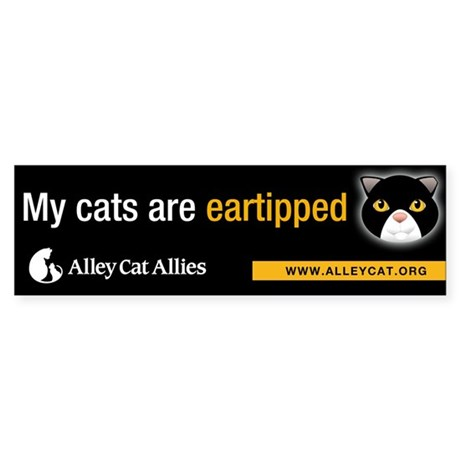 """""""My cats are eartipped"""" Bumper Sticker"""