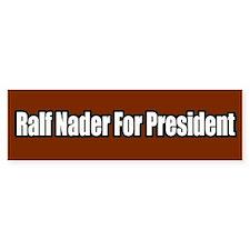 Ralf Nader For President Bumper Bumper Sticker