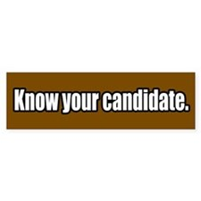 Know your Candidate Bumper Bumper Sticker