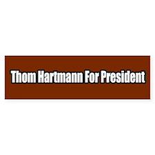 Thom Hartmann For President Bumper Bumper Sticker