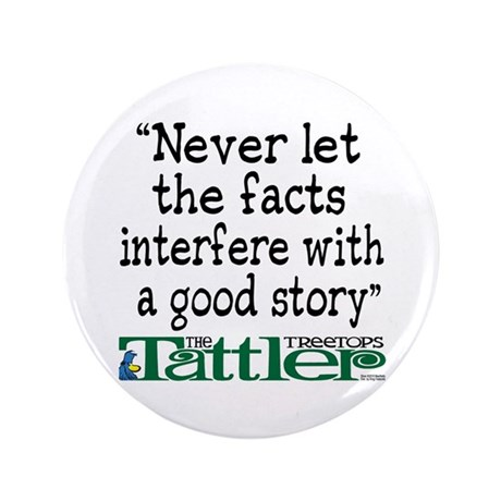 "Never Let the Facts... (Shoe) 3.5"" Button"