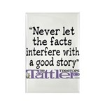 Never Let the Facts... (Cosmo Rectangle Magnet