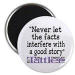 Never Let the Facts... (Cosmo Magnet