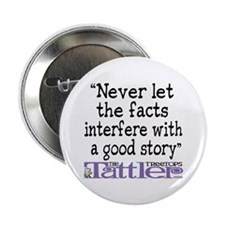 """Never Let the Facts... (Cosmo 2.25"""" Button"""