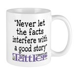 Never Let the Facts... (Cosmo Mug