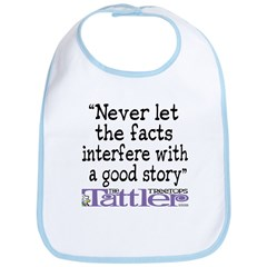 Never Let the Facts... (Cosmo Bib