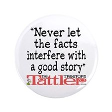 "Never Let the Facts... (Roz) 3.5"" Button"