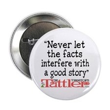 "Never Let the Facts... (Roz) 2.25"" Button"