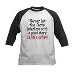Never Let the Facts... (Roz) Kids Baseball Jersey
