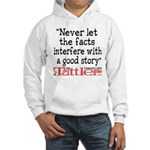 Never Let the Facts... (Roz) Hooded Sweatshirt