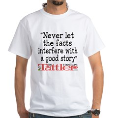 Never Let the Facts... (Roz) White T-Shirt