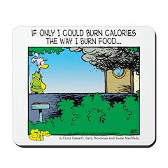 Burn Calories Mousepad