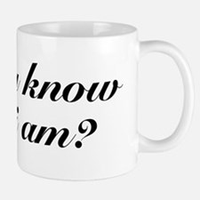 Do you know who I am? Small Mugs