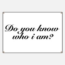 Do you know who I am? Banner